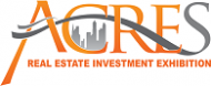 REAL ESTATE INVESTMENT EXHIBITION - ACRES