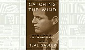 What We Are Reading Today: Catching The Wind By Neal Gabler